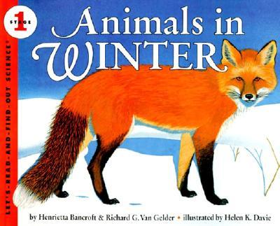 Animals in Winter By Bancroft, Henrietta/ Van Gelder, Richard G./ Davie, Helen K. (ILT)